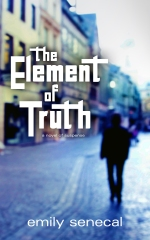 The Element of Truth by Emily Senecal